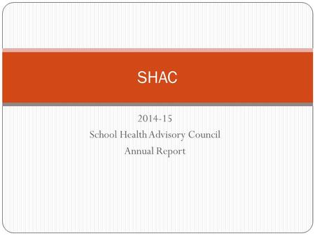 2014-15 School Health Advisory Council Annual Report SHAC.