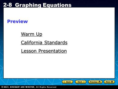 Holt CA Course 1 2-8 Graphing Equations Warm Up Warm Up Lesson Presentation Lesson Presentation California Standards California StandardsPreview.