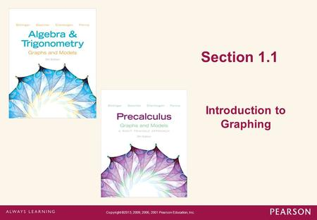 Section 1.1 Introduction to Graphing Copyright ©2013, 2009, 2006, 2001 Pearson Education, Inc.
