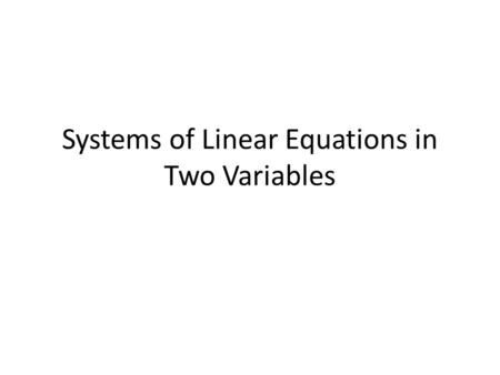 Systems of Linear Equations in Two Variables. 1. Determine whether the given ordered pair is a solution of the system.