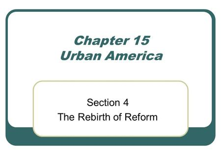 Section 4 The Rebirth of Reform