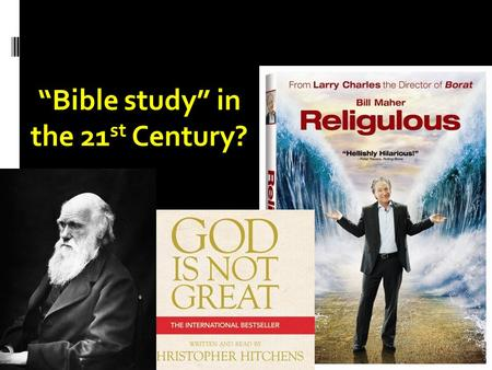 """Bible study"" in the 21 st Century?. ""Bible study"" in the 21 st Century?"
