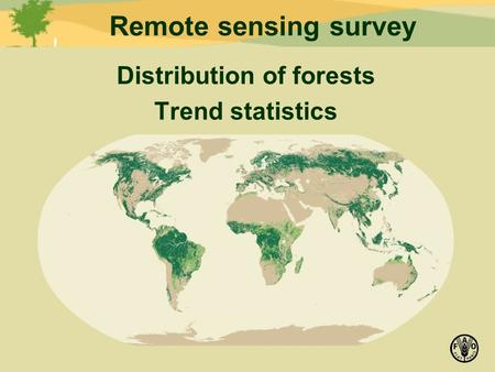 Remote sensing survey Distribution of forests Trend statistics.