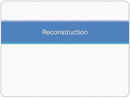 Reconstruction. What was Reconstruction? Reconstruction lasted from 1865-1877. Reconstruction was the nation's attempt to reunite the country and rebuild.
