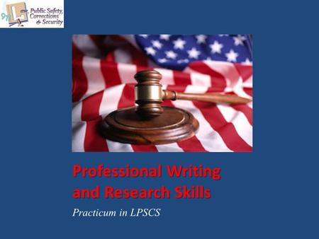 Professional Writing and Research Skills Practicum in LPSCS.