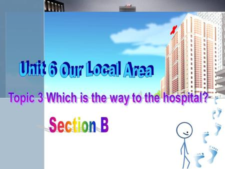 Topic 3 Which is the way to the hospital?