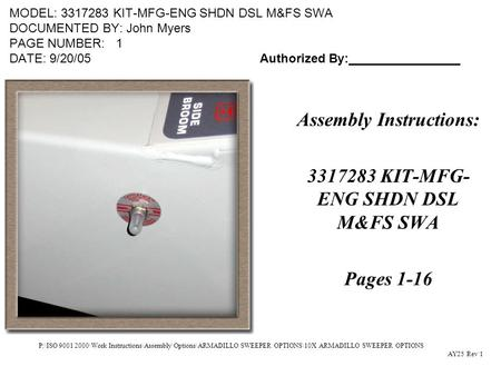 P:\ISO 9001 2000\Work Instructions\Assembly\Options\ARMADILLO SWEEPER OPTIONS\10X ARMADILLO SWEEPER OPTIONS MODEL: 3317283 KIT-MFG-ENG SHDN DSL M&FS SWA.