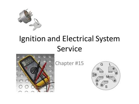 Ignition and Electrical System Service Chapter #15.