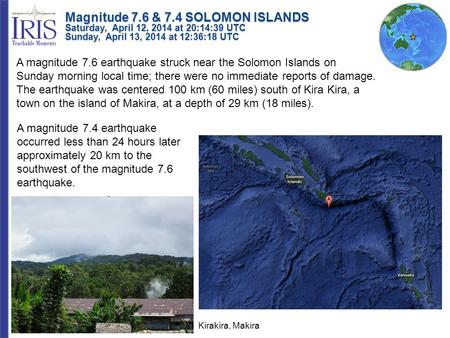 A magnitude 7.6 earthquake struck near the Solomon Islands on Sunday morning local time; there were no immediate reports of damage. The earthquake was.