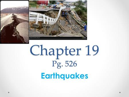 Chapter 19 Pg. 526 Earthquakes. Vocabulary Deformation- The bending, tilting, and breaking of Earth's crust. Stress- The total force acting on crustal.