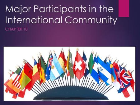 Major Participants in the International Community