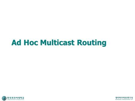 Ad Hoc Multicast Routing
