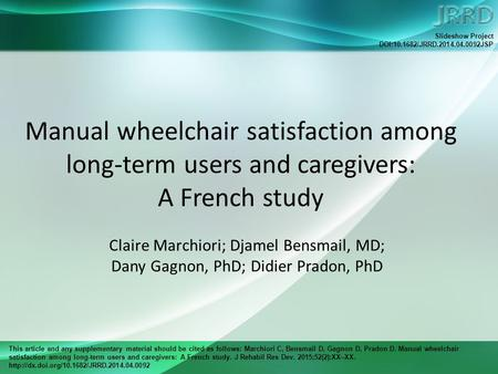 This article and any supplementary material should be cited as follows: Marchiori C, Bensmail D, Gagnon D, Pradon D. Manual wheelchair satisfaction among.