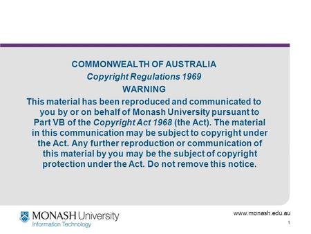 Www.monash.edu.au 1 COMMONWEALTH OF AUSTRALIA Copyright Regulations 1969 WARNING This material has been reproduced and communicated to you by or on behalf.
