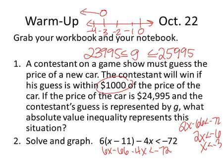 Warm-Up Oct. 22 Grab your workbook and your notebook.