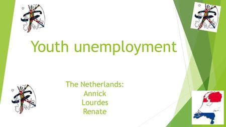 Youth unemployment The Netherlands: Annick Lourdes Renate.