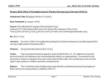 Doc.: IEEE 802.15-05-0491-00-004a Submission August, 2005 Brethour, Time DomainSlide 1 Project: IEEE P802.15 Working Group for Wireless Personal Area Networks.