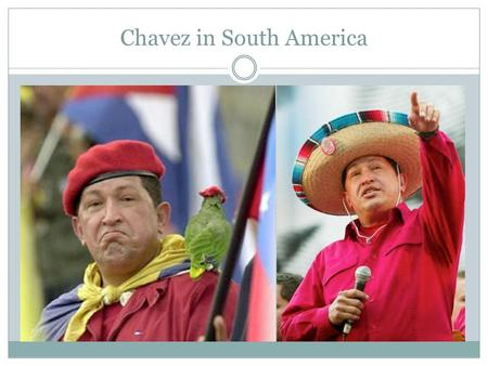 Chavez in South America. PAST RELATIONS WITH LULA DIFFERING VIEWS MEDIATOR USA- COLOMBIA-VENEZUELA BANCO SURE SIGNED A SERIES COOPERATION ACCORDS SOME.