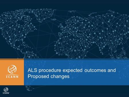 ALS procedure expected outcomes and Proposed changes.