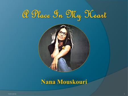 1 A Place In My Heart Nana Mouskouri 13/01/2016 2.