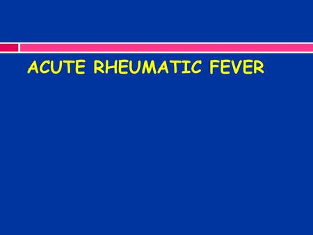 ACUTE RHEUMATIC FEVER.  Multisystem disorder typicaly follows an episode f strep.pharyngitis(2-3 weeks) and usually presents with fever,anorexia,lethargy.