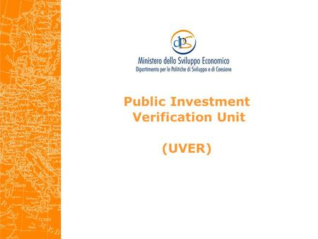 Public Investment Verification Unit (UVER). Department for Development and Cohesion Policies (DPS)