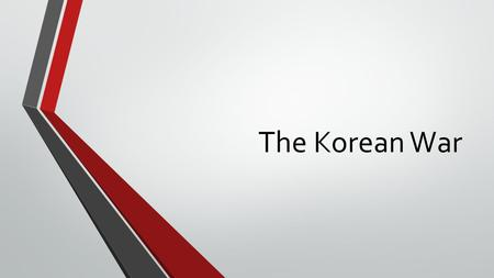 The Korean War. Korea After WWII Formerly a Japanese colony 1945: Korea temporarily divided between North and South North Korea became a Communist state.