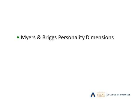  Myers & Briggs Personality Dimensions 1. Carl Jung & Personality Types  Jung's way of classifying people and their personalities assumes:  Human behavior.