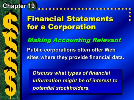 Financial Statements for a Corporation Making Accounting Relevant Public corporations often offer Web sites where they provide financial data. Making Accounting.