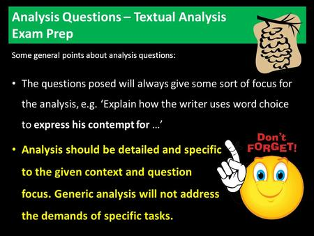 Analysis Questions – Textual Analysis Exam Prep Some general points about analysis questions: The questions posed will always give some sort of focus.