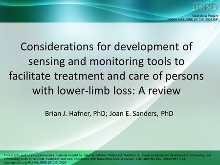 This article and any supplementary material should be cited as follows: Hafner BJ, Sanders JE. Considerations for development of sensing and monitoring.