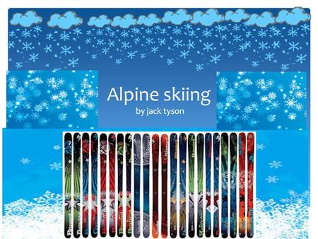 Alpine skiing by jack tyson.  You come down the mountain inside flags racing against other people down a steep mountain. How to alpine ski.