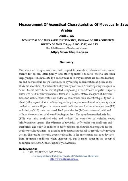 1. © Measurement Of Acoustical Characteristics Of Mosques In Saudi Arabia Abdou, AA ACOUSTICAL SOC AMER AMER INST PHYSICS, JOURNAL OF THE ACOUSTICAL SOCIETY.