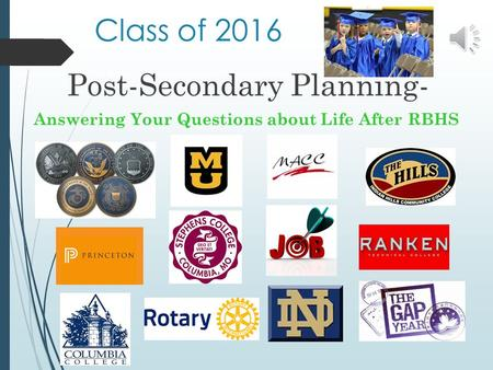 Class of 2016 Post-Secondary Planning- Answering Your Questions about Life After RBHS.