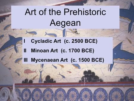 Art of the Prehistoric Aegean