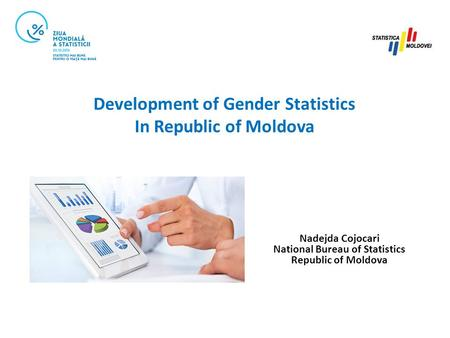 Nadejda Cojocari National Bureau of Statistics Republic of Moldova Development of Gender Statistics In Republic of Moldova.
