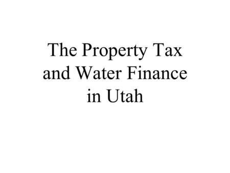 The Property Tax and Water Finance in Utah. Figure 1 Water Use in Utah by Category during 1995 Total Withdrawls: 4,459 mgd or 5 million acre-feet.
