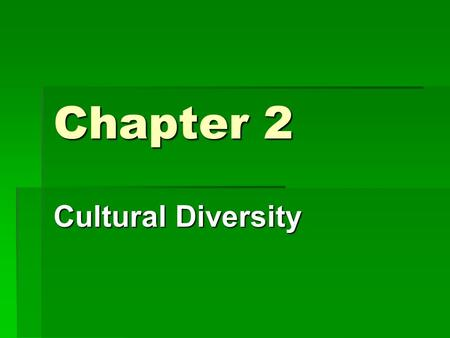 Chapter 2 Cultural Diversity. What is Culture? Culture consists of all the shared products of human groups.  This includes both physical objects and.
