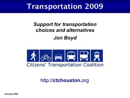 January 2009 Transportation 2009 Support for transportation choices and alternatives Jon Boyd