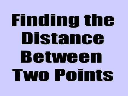 2-7-6-5-4-3-21573 0468 7 1 2 3 4 5 6 8 -2 -3 -4 -5 -6 -7 Let's find the distance between two points. So the distance from (-6,4) to (1,4) is 7. (1,4)(-6,4)