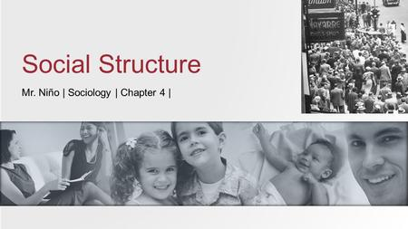 Mr. Niño | Sociology | Chapter 4 | Social Structure.