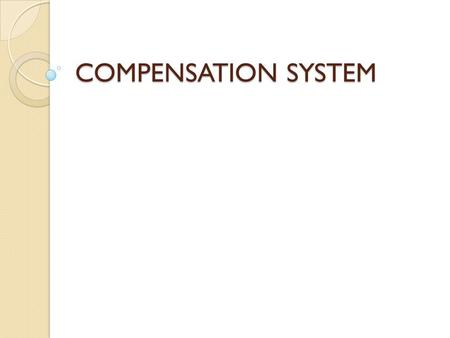 COMPENSATION SYSTEM. IPMI-HRM-Krishnan Rajendran, 2010 What is Compensation? Employee compensation is the process of paying and rewarding people for the.