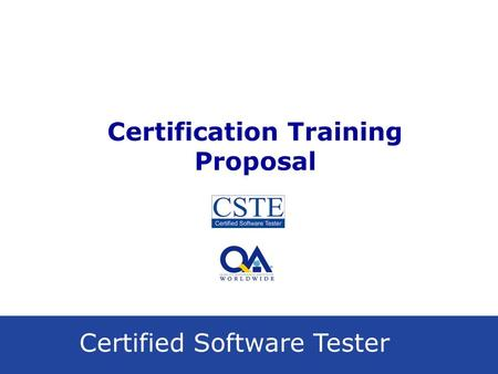 Certified Software Tester Certification Training Proposal.