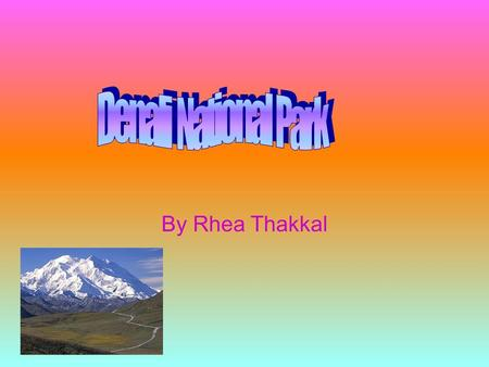 By Rhea Thakkal. Location Region-West State-Alaska Capital-Juneau Longitude-150.5000°W Latitude-63.3333°N.