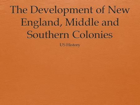 Colonial Regions New England Middle Southern Backcountry- ran along the Appalachian mountains English Colonies Population in North America: 1700: 257,000.