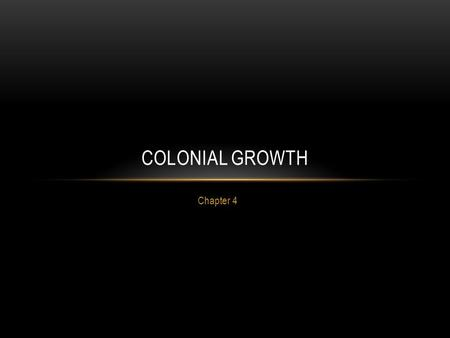 Colonial Growth Chapter 4.