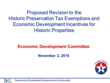Department of Sustainable Development and Construction Proposed Revision to the Historic Preservation Tax Exemptions and Economic Development Incentives.