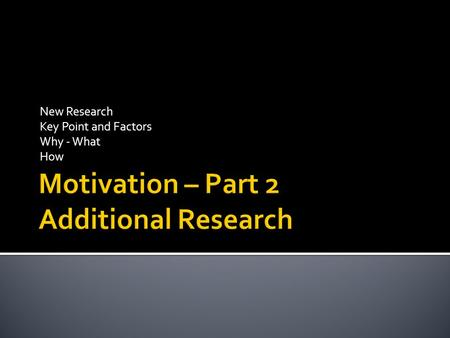 New Research Key Point and Factors Why - What How.