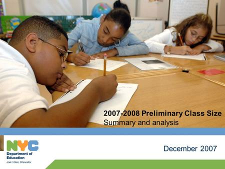 December 2007 2007-2008 Preliminary Class Size Summary and analysis.