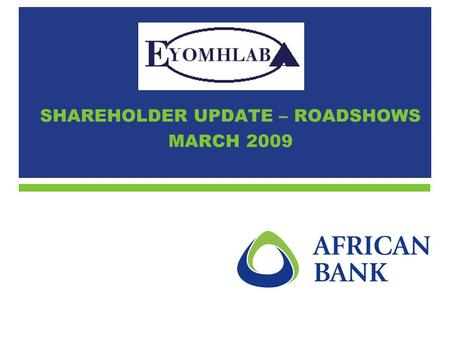 SHAREHOLDER UPDATE – ROADSHOWS MARCH 2009. 2 1. Objectives 2. Highlights of 2008 3. Net asset value 4. Reserve shares 5. Dividends 6. Restrictions 7.